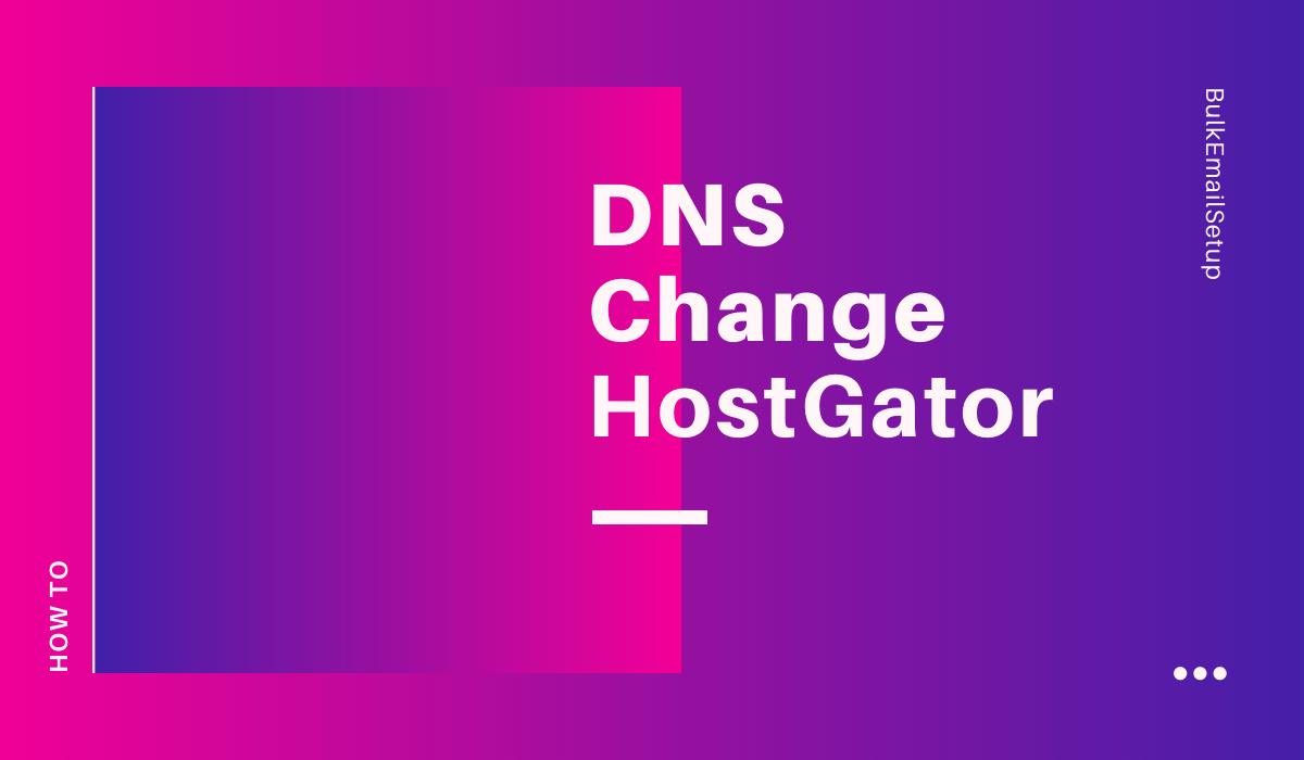 DNS Change HostGator