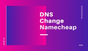 DNS Change NameCheap