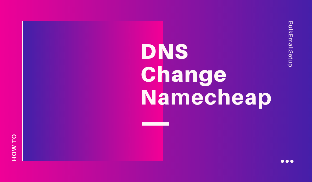 DNS Change NameCheap