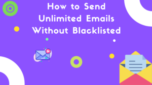 How to send unlimited emails without blacklisted